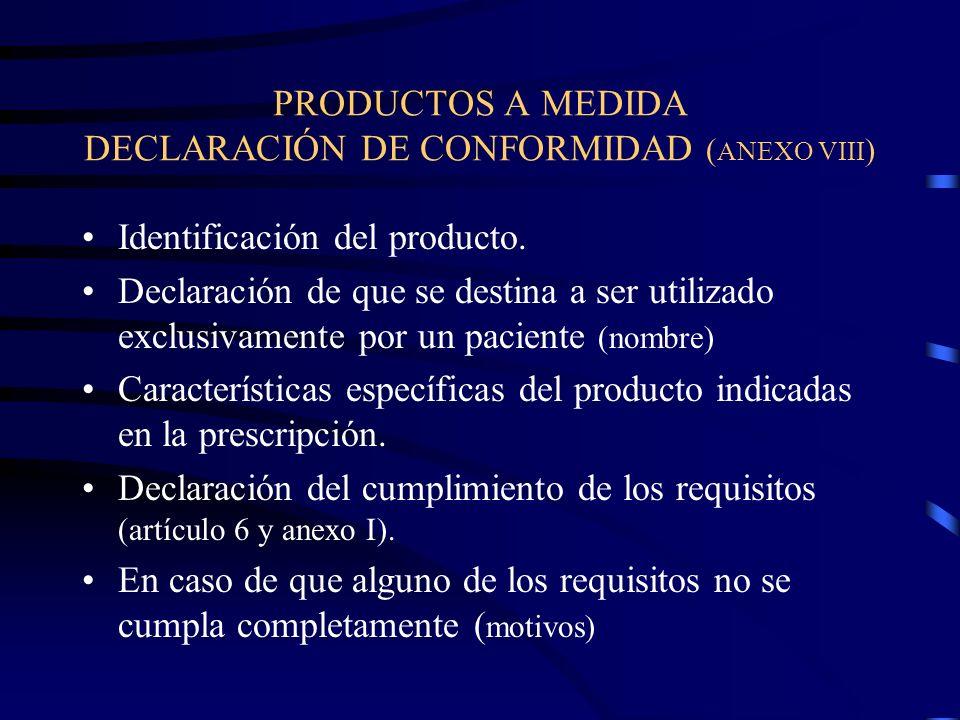 PRODUCTOS A MEDIDA DECLARACIÓN DE CONFORMIDAD ( ANEXO VIII ) Identificación del producto.