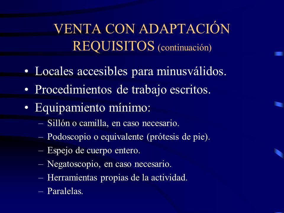 VENTA CON ADAPTACIÓN REQUISITOS (continuación) Locales accesibles para minusválidos.