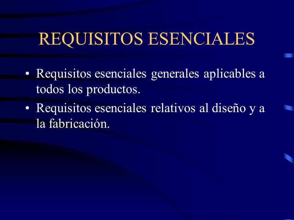 REQUISITOS ESENCIALES Requisitos esenciales generales aplicables a todos los productos.