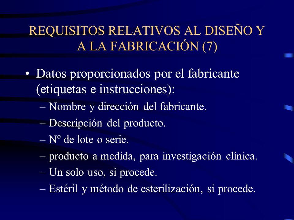 REQUISITOS RELATIVOS AL DISEÑO Y A LA FABRICACIÓN (7) Datos proporcionados por el fabricante (etiquetas e instrucciones): –Nombre y dirección del fabricante.