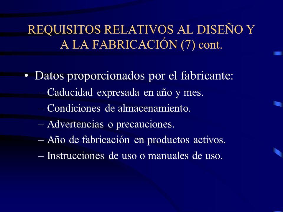 REQUISITOS RELATIVOS AL DISEÑO Y A LA FABRICACIÓN (7) cont.