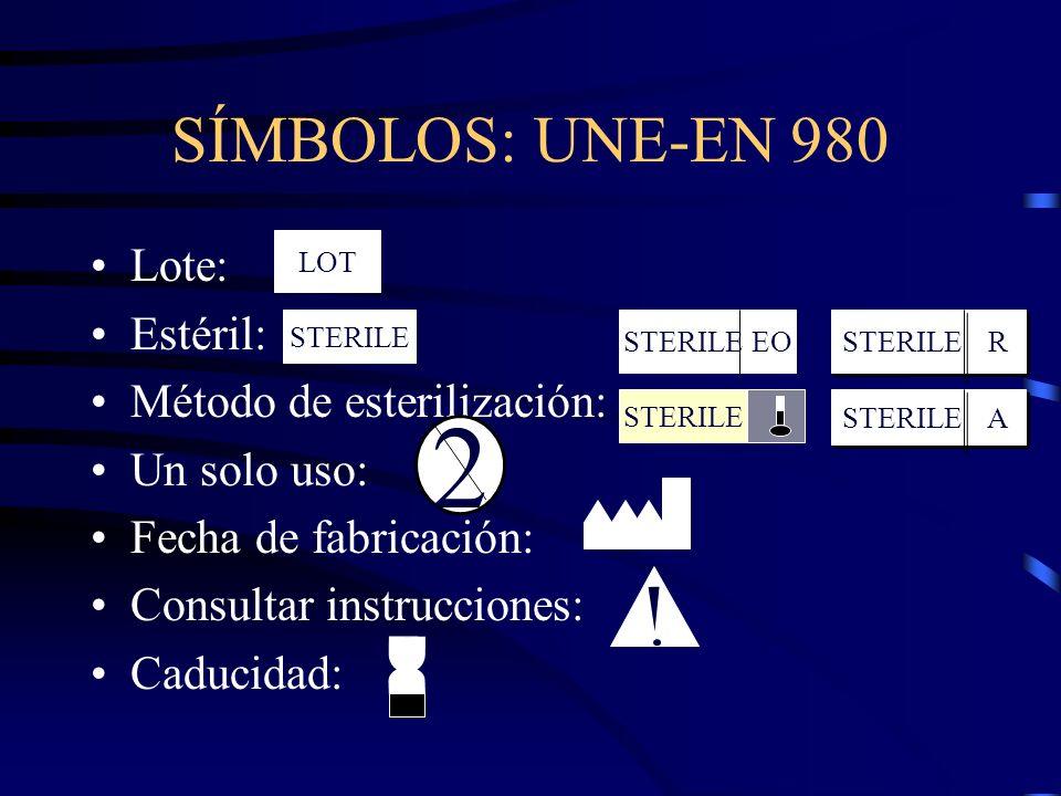 SÍMBOLOS: UNE-EN 980 Lote: Estéril: Método de esterilización: Un solo uso: Fecha de fabricación: Consultar instrucciones: Caducidad: LOT STERILE EO STERILE R R A A 2