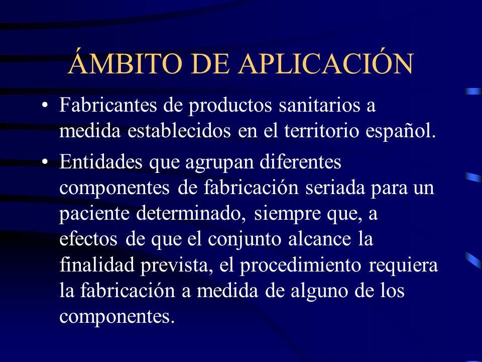 ÁMBITO DE APLICACIÓN Fabricantes de productos sanitarios a medida establecidos en el territorio español.