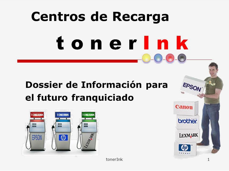 tonerInk1 Centros de Recarga Dossier de Información para el futuro franquiciado