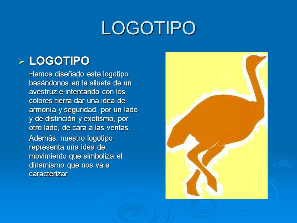 LOGOTIPO LOGOTIPO LOGOTIPO Hemos diseñado este logotipo basándonos en la silueta de un avestruz e intentando con los colores tierra dar una idea de ar