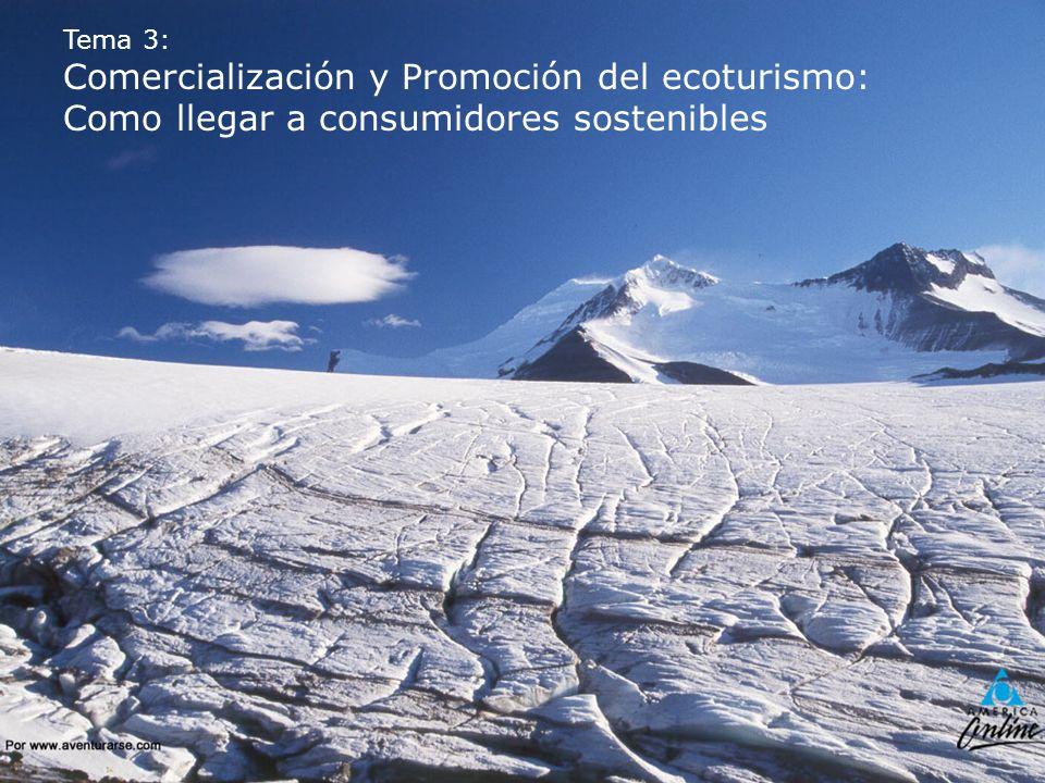 Tema 3: Comercialización y Promoción del ecoturismo: Como llegar a consumidores sostenibles