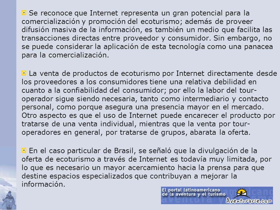 Se reconoce que Internet representa un gran potencial para la comercialización y promoción del ecoturismo; además de proveer difusión masiva de la inf