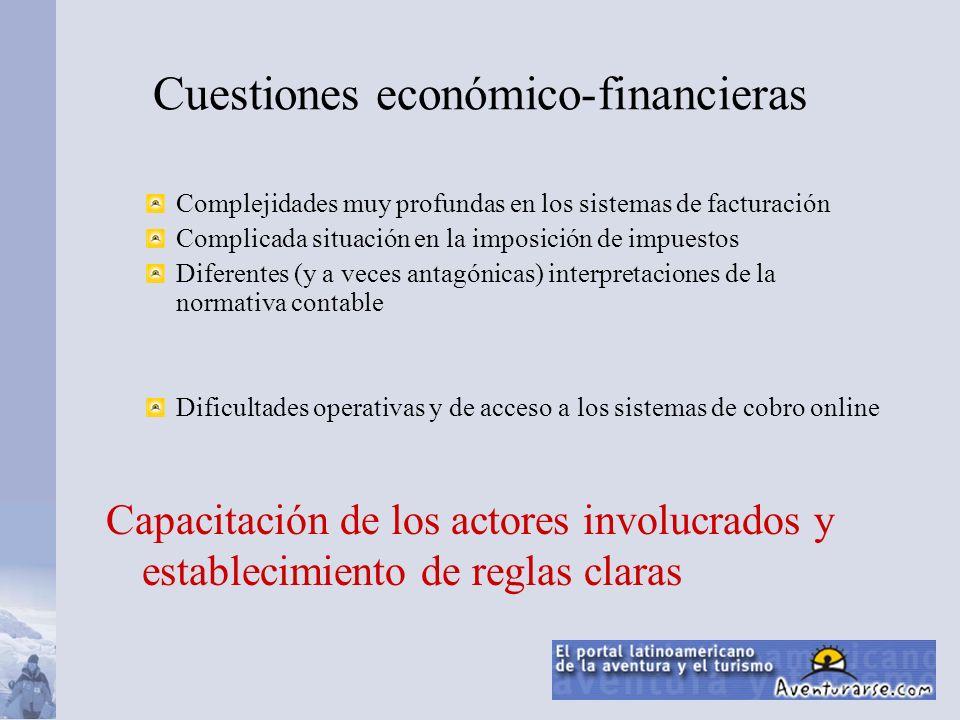 Cuestiones económico-financieras Complejidades muy profundas en los sistemas de facturación Complicada situación en la imposición de impuestos Diferen