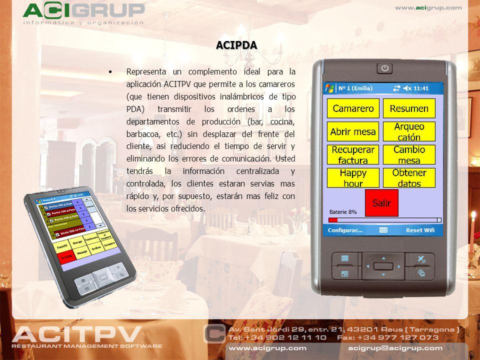 ACIPDA Representa un complemento ideal para la aplicación ACITPV que permite a los camareros (que tienen dispositivos inalámbricos de tipo PDA) transm