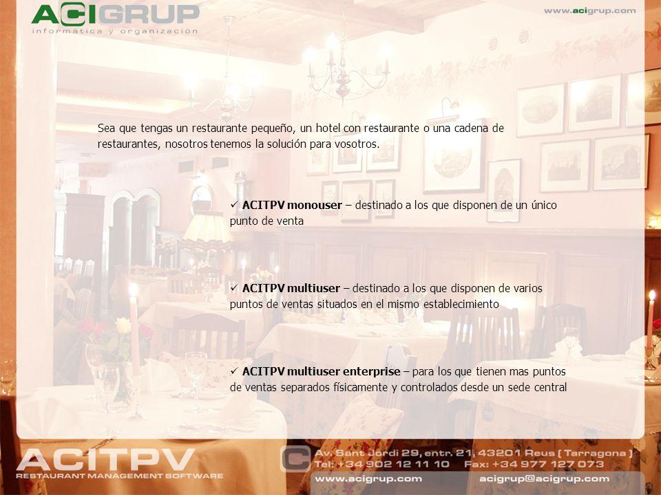 Sea que tengas un restaurante pequeño, un hotel con restaurante o una cadena de restaurantes, nosotros tenemos la solución para vosotros. ACITPV monou
