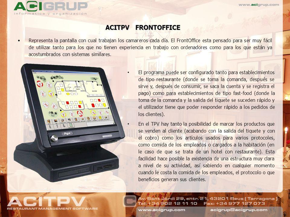 ACITPV FRONTOFFICE Representa la pantalla con cual trabajan los camareros cada día. El FrontOffice esta pensado para ser muy fácil de utilizar tanto p