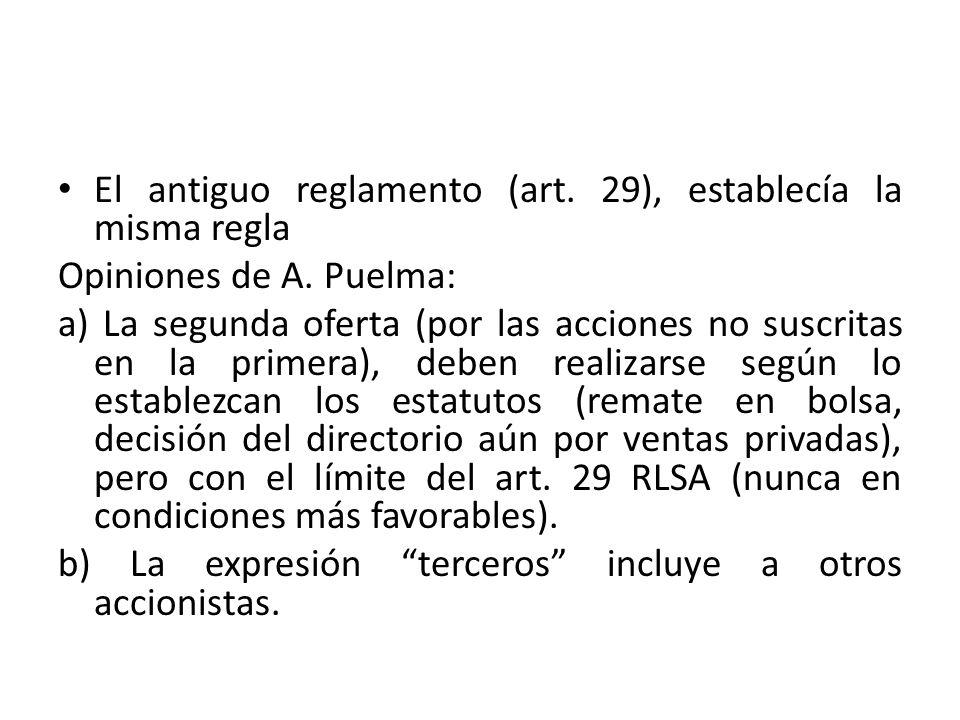 El antiguo reglamento (art.29), establecía la misma regla Opiniones de A.