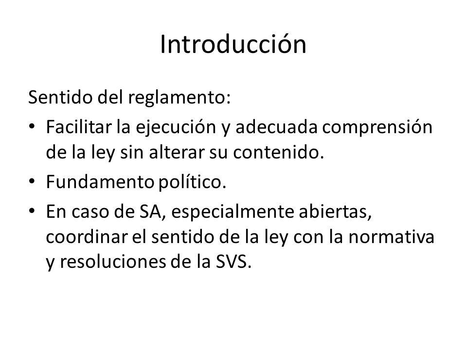 Introducción Sentido del reglamento: Facilitar la ejecución y adecuada comprensión de la ley sin alterar su contenido.