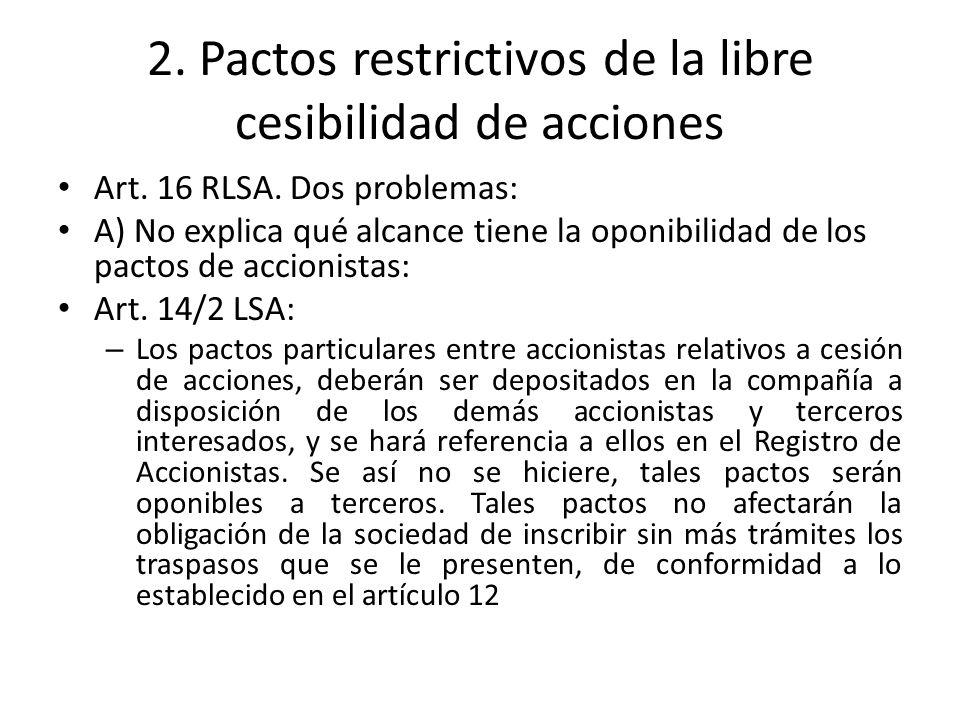 B) Restringe la publicidad de los pactos a aquella parte que afecta la libre cesibilidad Art.