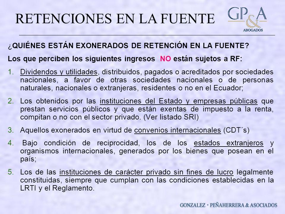 RETENCIONES EN LA FUENTE ¿QUIÉNES ESTÁN EXONERADOS DE RETENCIÓN EN LA FUENTE.