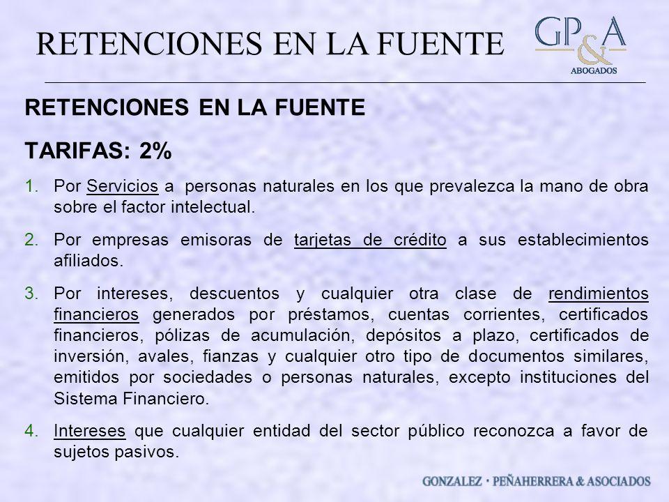 RETENCIONES EN LA FUENTE TARIFAS: 2% 1.Por Servicios a personas naturales en los que prevalezca la mano de obra sobre el factor intelectual.