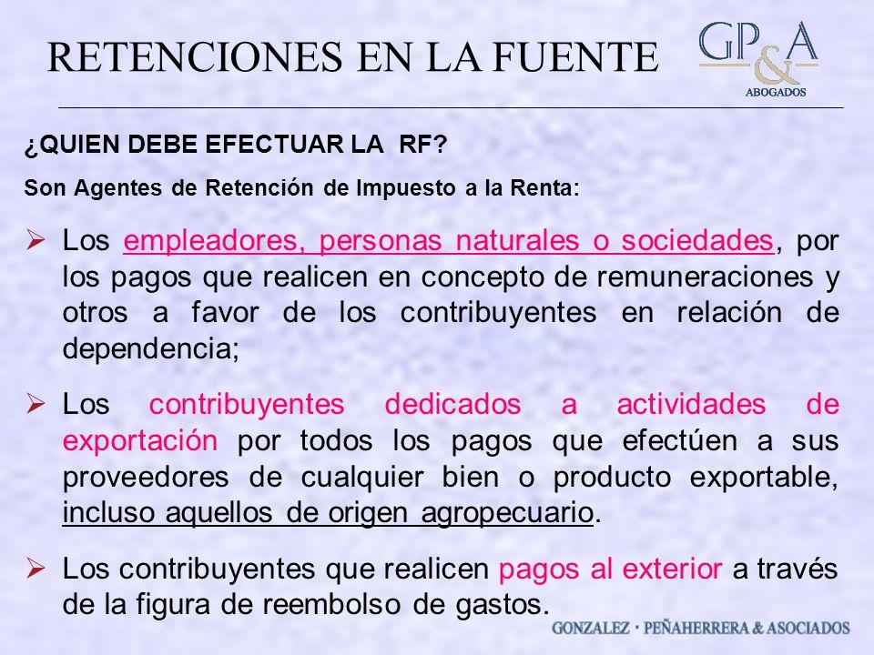 RETENCIONES EN LA FUENTE ¿QUIEN DEBE EFECTUAR LA RF.