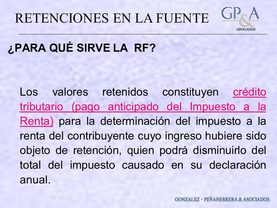 RETENCIONES EN LA FUENTE ¿PARA QUÉ SIRVE LA RF.