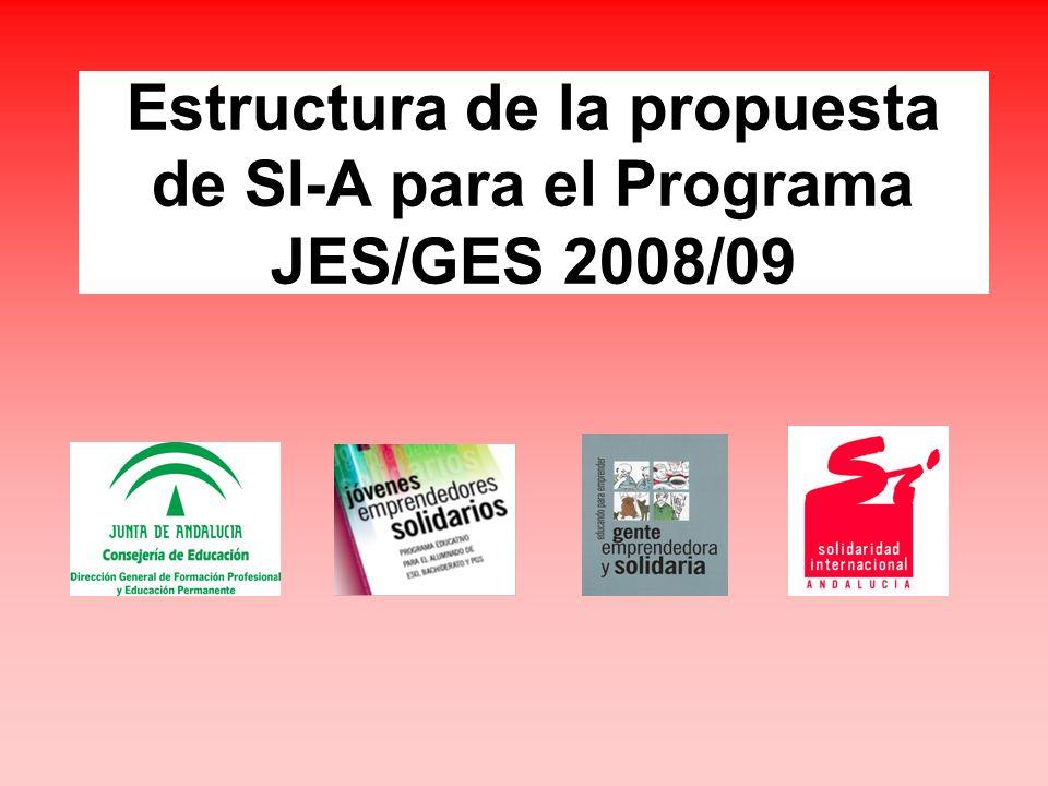 Estructura de la propuesta de SI-A para el Programa JES/GES 2008/09