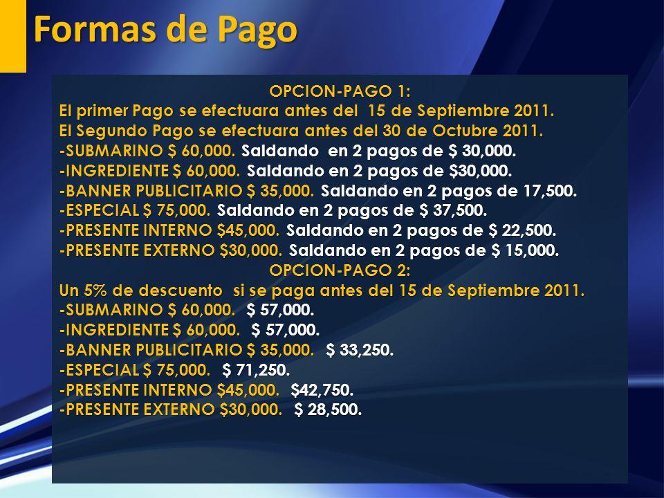 OPCION-PAGO 1: El primer Pago se efectuara antes del 15 de Septiembre 2011. El Segundo Pago se efectuara antes del 30 de Octubre 2011. -SUBMARINO $ 60