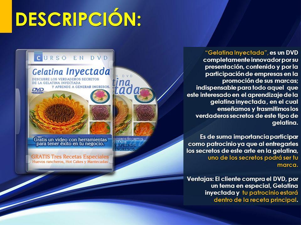 Gelatina Inyectada, es un DVD completamente innovador por su presentación, contenido y por la participación de empresas en la promoción de sus marcas;