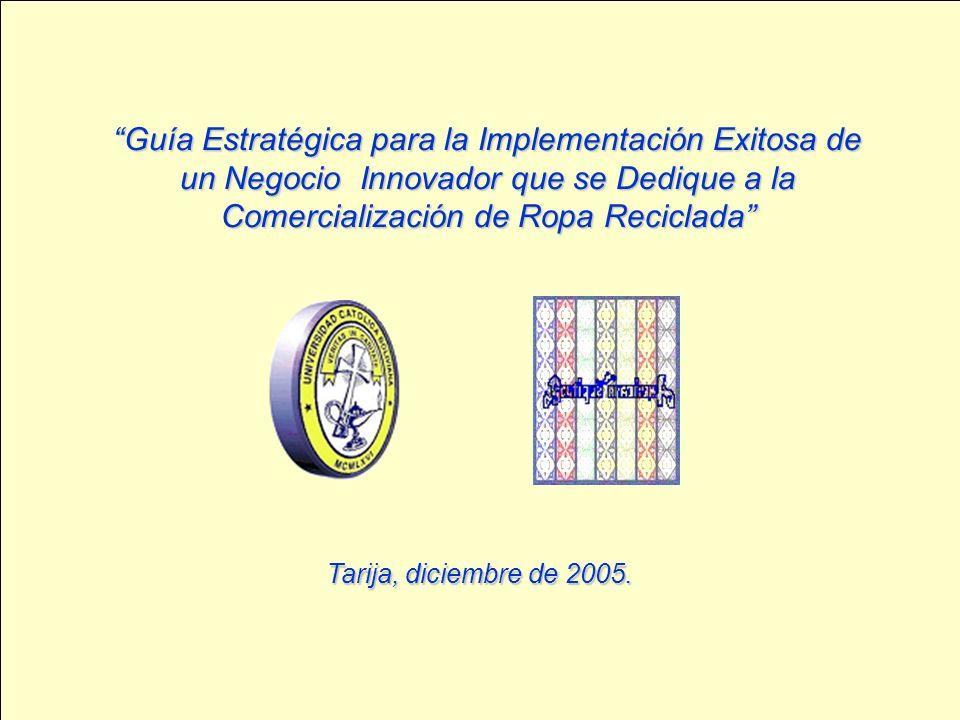 Guía Estratégica para la Implementación Exitosa de un Negocio Innovador que se Dedique a la Comercialización de Ropa Reciclada Tarija, diciembre de 20