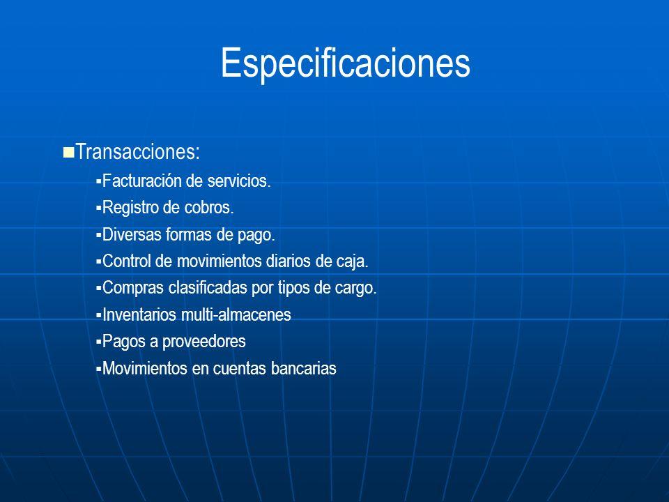 Transacciones: Facturación de servicios. Registro de cobros. Diversas formas de pago. Control de movimientos diarios de caja. Compras clasificadas por