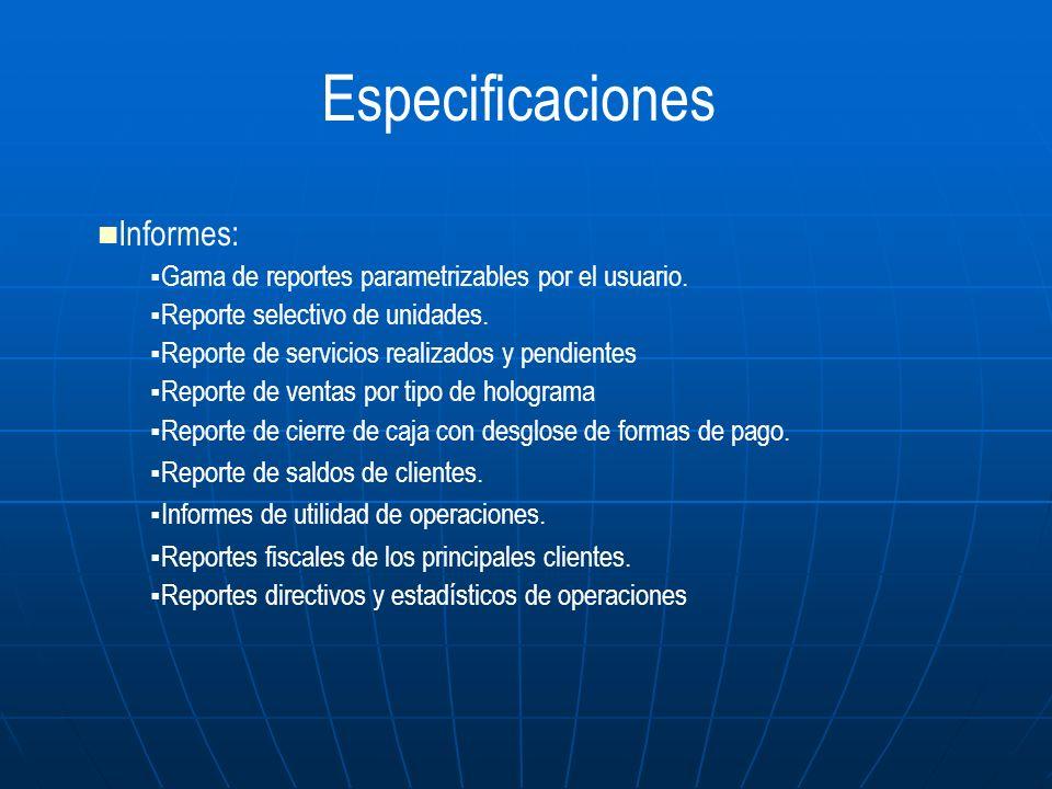 Informes: Gama de reportes parametrizables por el usuario. Reporte selectivo de unidades. Reporte de servicios realizados y pendientes Reporte de vent