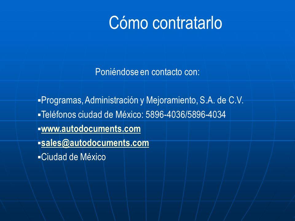 Poniéndose en contacto con: Programas, Administración y Mejoramiento, S.A. de C.V. Teléfonos ciudad de México: 5896-4036/5896-4034 www.autodocuments.c