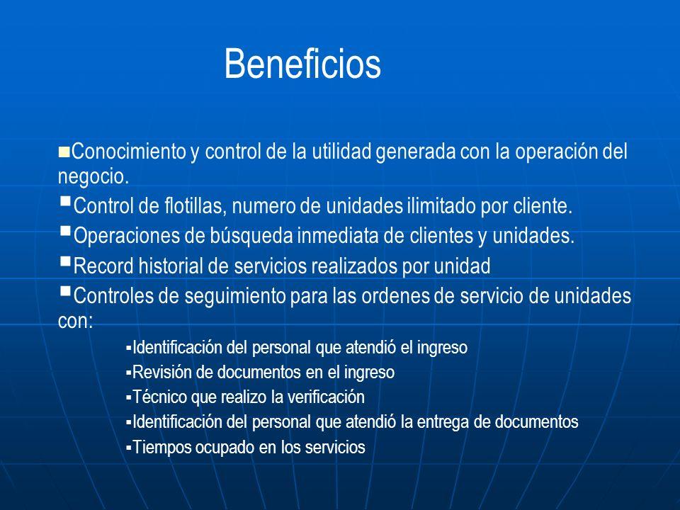 Conocimiento y control de la utilidad generada con la operación del negocio. Control de flotillas, numero de unidades ilimitado por cliente. Operacion