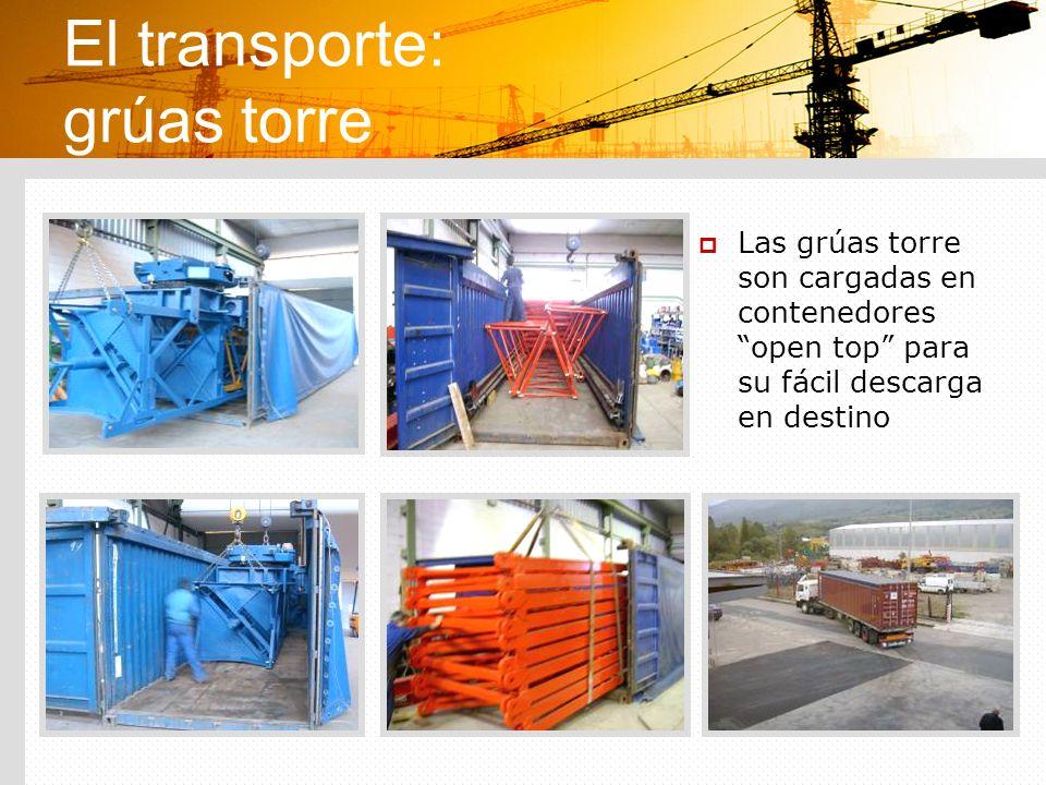 El transporte: grúas torre Las grúas torre son cargadas en contenedores open top para su fácil descarga en destino