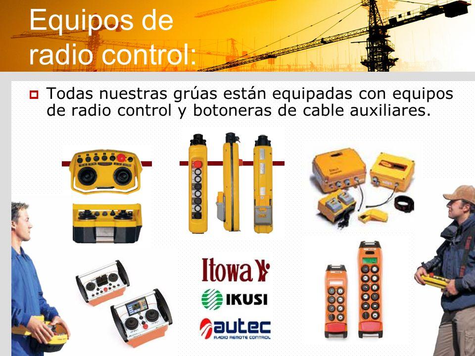 Equipos de radio control: Todas nuestras grúas están equipadas con equipos de radio control y botoneras de cable auxiliares.