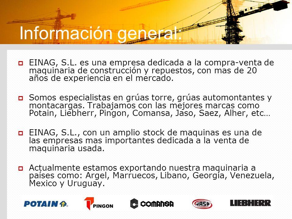 Información general: EINAG, S.L. es una empresa dedicada a la compra-venta de maquinaria de construcción y repuestos, con mas de 20 años de experienci