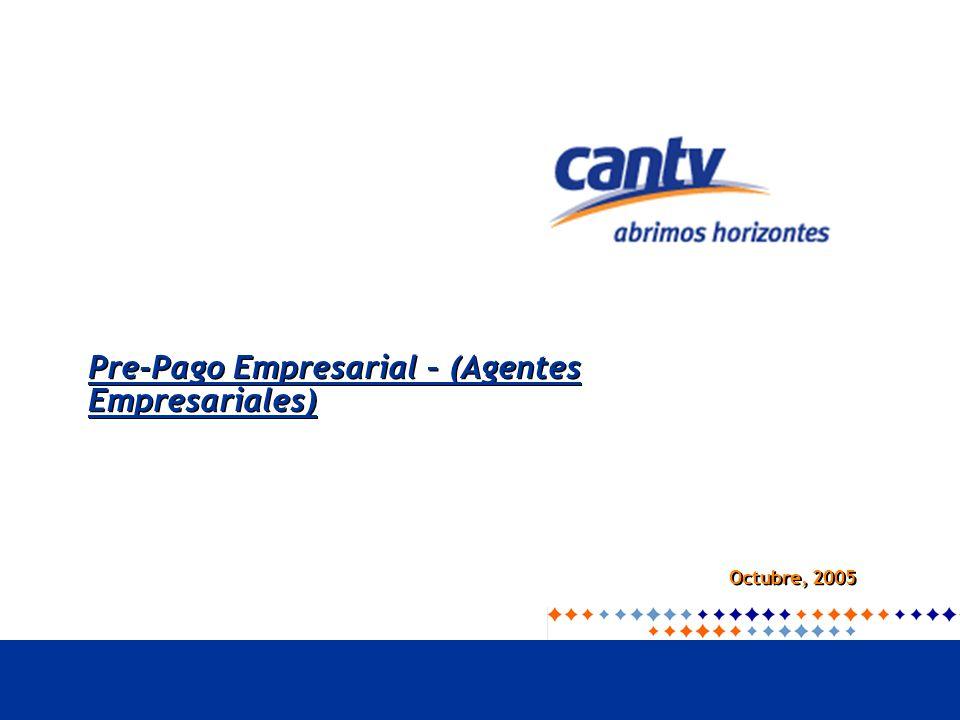 Pre-Pago Empresarial – (Agentes Empresariales) Octubre, 2005