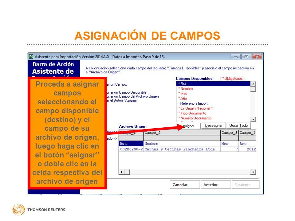 ASIGNACIÓN DE CAMPOS Proceda a asignar campos seleccionando el campo disponible (destino) y el campo de su archivo de origen, luego haga clic en el bo