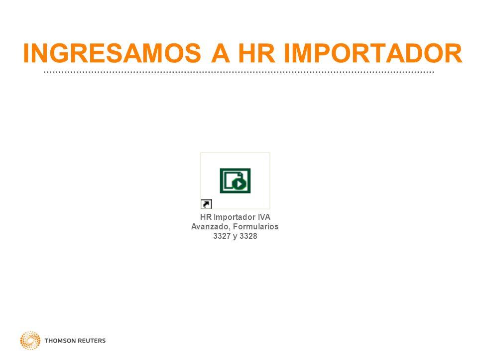 INGRESAMOS A HR IMPORTADOR HR Importador IVA Avanzado, Formularios 3327 y 3328