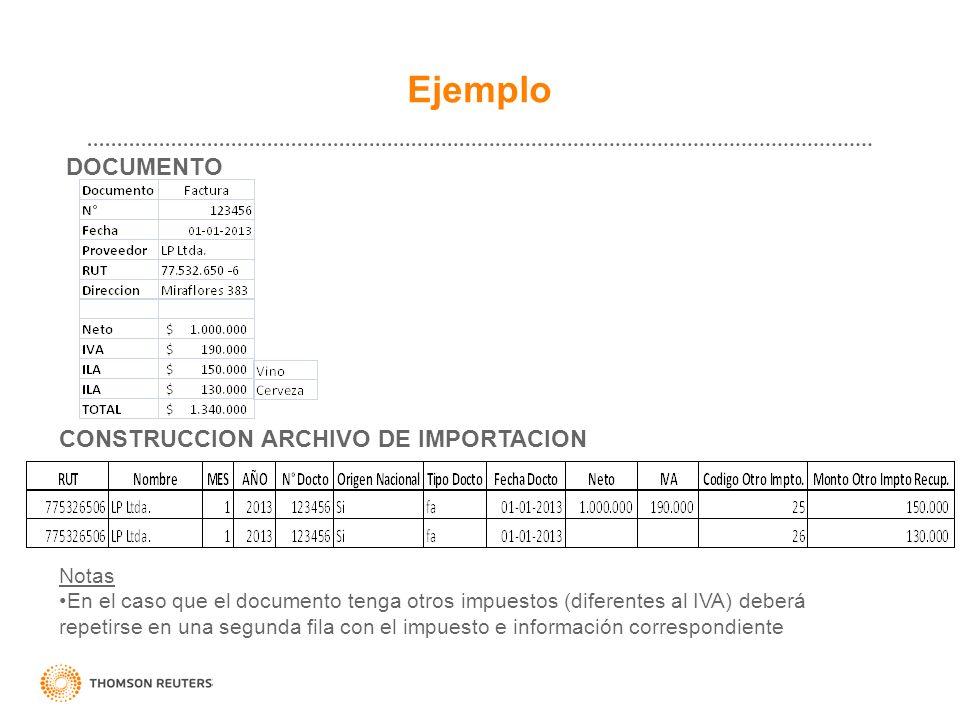 Ejemplo DOCUMENTO CONSTRUCCION ARCHIVO DE IMPORTACION Notas En el caso que el documento tenga otros impuestos (diferentes al IVA) deberá repetirse en