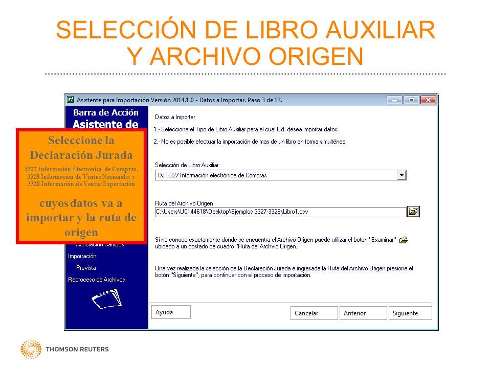 SELECCIÓN DE LIBRO AUXILIAR Y ARCHIVO ORIGEN Seleccione la Declaración Jurada 3327 Información Electrónica de Compras, 3328 Información de Ventas Naci