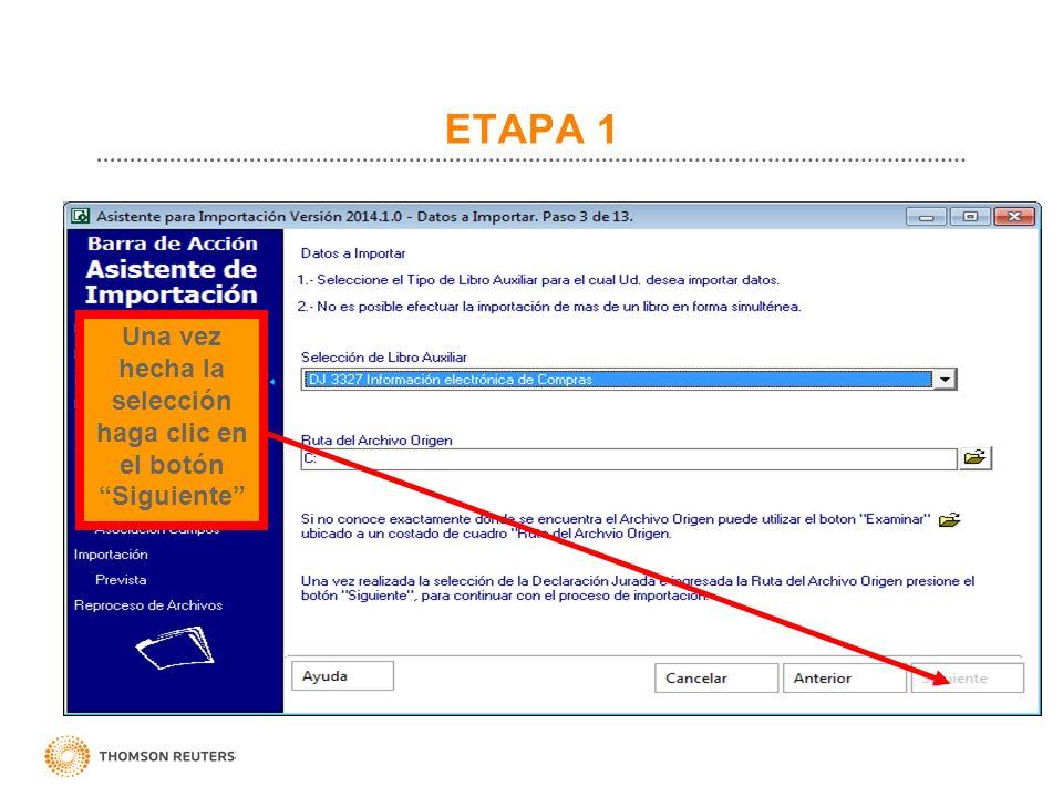 ETAPA 1 Una vez hecha la selección haga clic en el botón Siguiente
