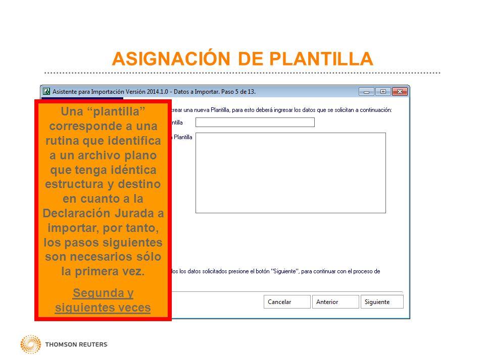 ASIGNACIÓN DE PLANTILLA Una plantilla corresponde a una rutina que identifica a un archivo plano que tenga idéntica estructura y destino en cuanto a l