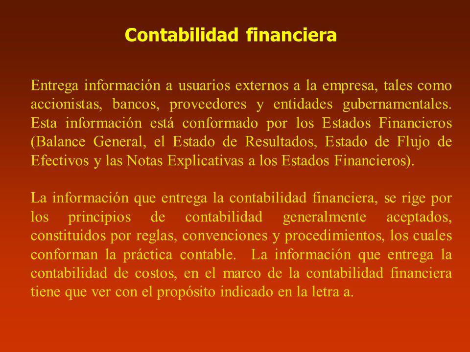 Contabilidad financiera Entrega información a usuarios externos a la empresa, tales como accionistas, bancos, proveedores y entidades gubernamentales.