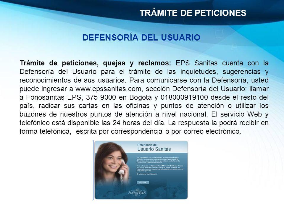 Trámite de peticiones, quejas y reclamos: EPS Sanitas cuenta con la Defensoría del Usuario para el trámite de las inquietudes, sugerencias y reconocim