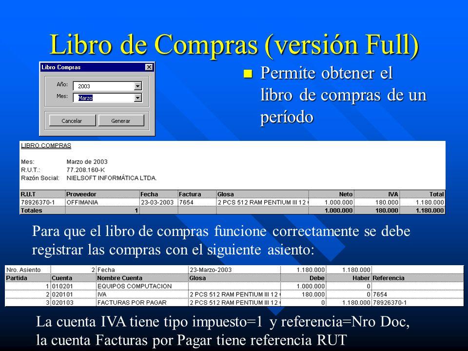 Libro de Compras (versión Full) Permite obtener el libro de compras de un período Para que el libro de compras funcione correctamente se debe registra
