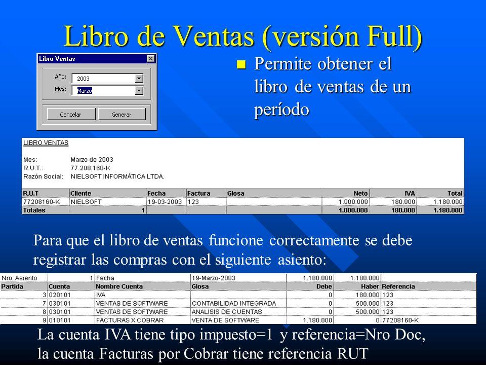 Libro de Ventas (versión Full) Permite obtener el libro de ventas de un período Para que el libro de ventas funcione correctamente se debe registrar l