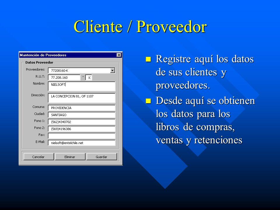 Cliente / Proveedor Registre aquí los datos de sus clientes y proveedores. Desde aquí se obtienen los datos para los libros de compras, ventas y reten