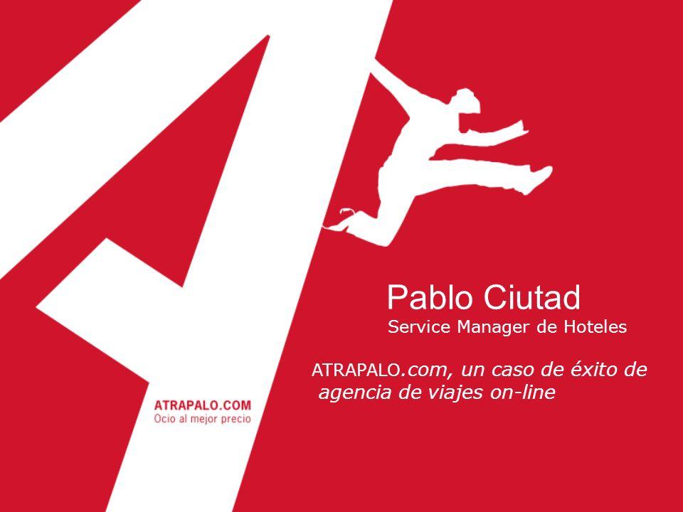 Pablo Ciutad Service Manager de Hoteles ATRAPALO.com, un caso de éxito de agencia de viajes on-line