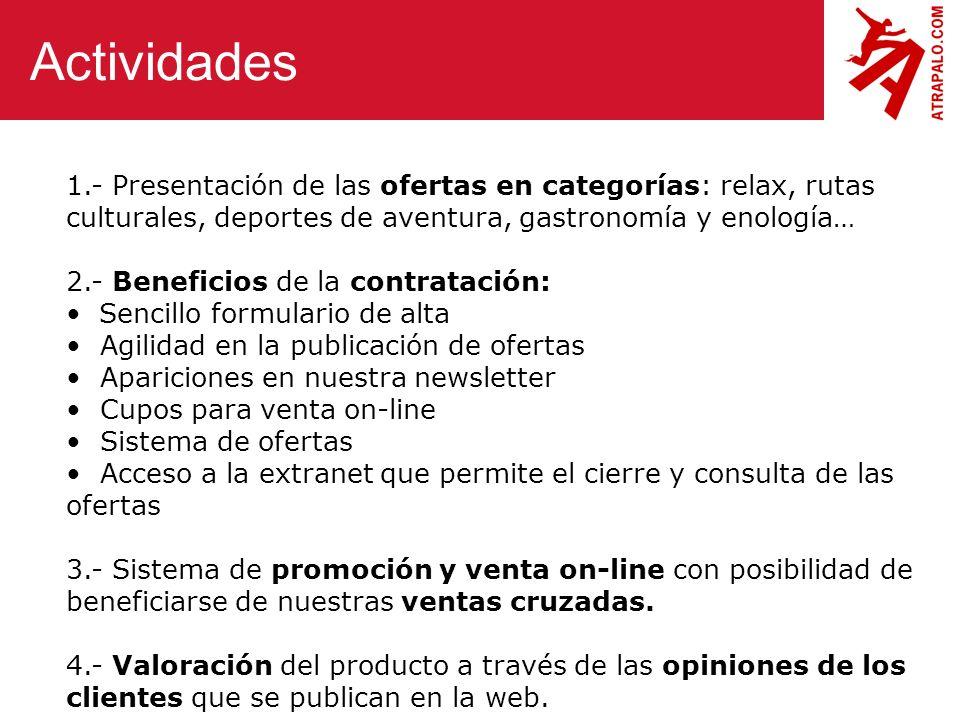 1.- Presentación de las ofertas en categorías: relax, rutas culturales, deportes de aventura, gastronomía y enología… 2.- Beneficios de la contratació