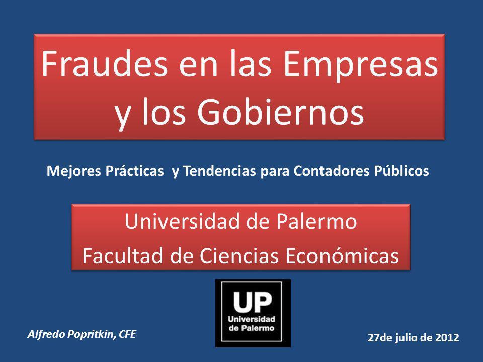 Fraudes en las Empresas y los Gobiernos Universidad de Palermo Facultad de Ciencias Económicas Universidad de Palermo Facultad de Ciencias Económicas