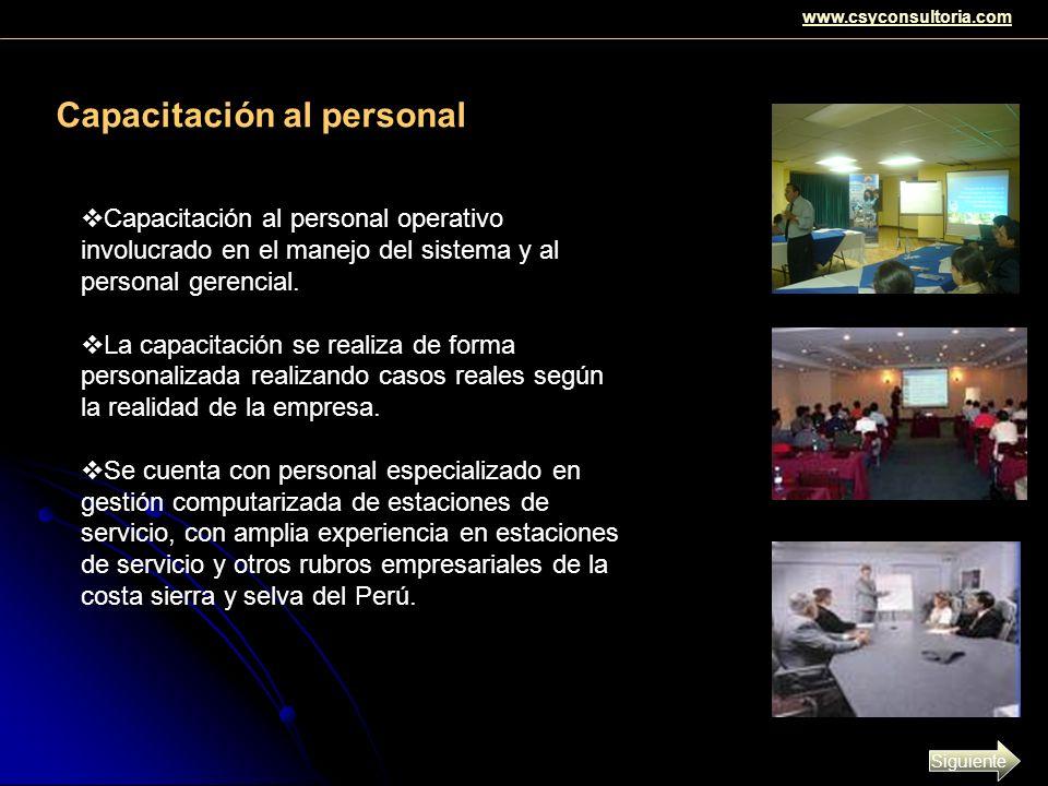 Capacitación al personal Capacitación al personal operativo involucrado en el manejo del sistema y al personal gerencial. La capacitación se realiza d