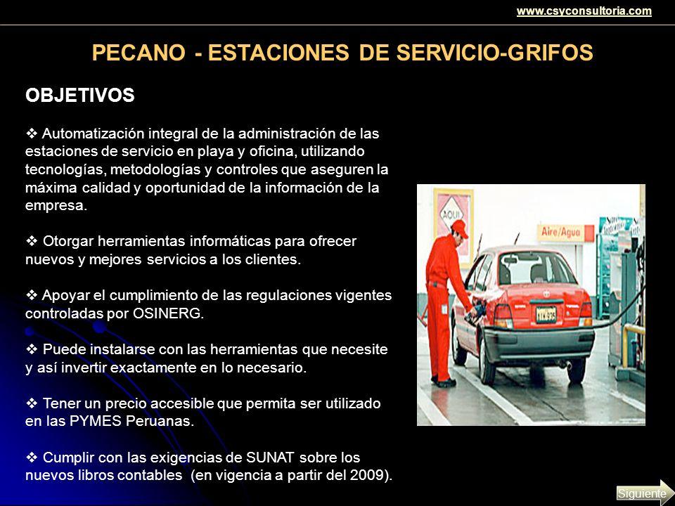 PECANO - ESTACIONES DE SERVICIO-GRIFOS OBJETIVOS Automatización integral de la administración de las estaciones de servicio en playa y oficina, utiliz